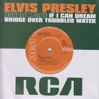 If I can dream \ Bridge over trouble water - ELVIS PRESLEY