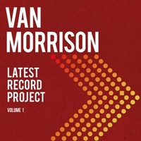 Latest record project volume 1 - VAN MORRISON