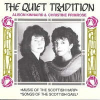 The quiet tradition - Music of the scottish harp, songs of the scottish Gael - ALISON KINNAIRD \ CHRISTINE PRIMROSE