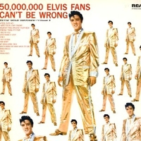 Elvis' gold records volume 2-50000000 Elvis fans can't be wrong - ELVIS PRESLEY