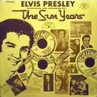 Interviews and memories of: The Sun years - ELVIS PRESLEY