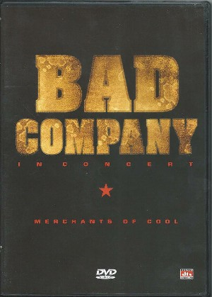 Merchants of cool-Bad company in concert - BAD COMPANY