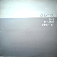 Only you - FLYING PICKETS