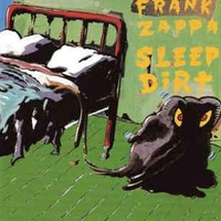 Sleep dirt - FRANK ZAPPA