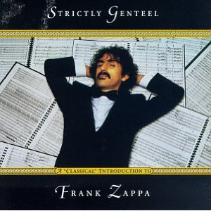 Strictly genteel-A classical introduction to Frank Zappa - FRANK ZAPPA