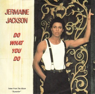 Do what you do \ Tell me I'm not dreamin'(too good to be true) - JERMAINE JACKSON \ MICHAEL JACKSON