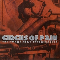 The swamp heat intoxication - CIRCUS OF PAIN