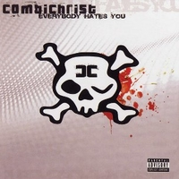 Everybody hates you - COMBICHRIST