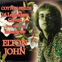 Cotton fields-16 legendary covers from 1969/70 as sung by Elton John - ELTON JOHN