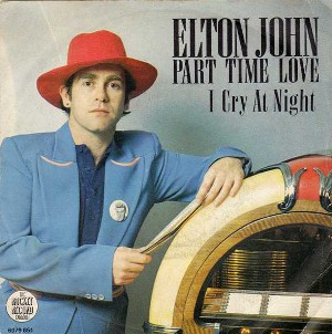 Part time love \ I cry at night - ELTON JOHN