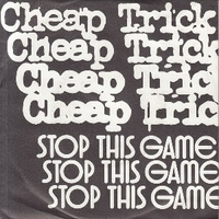 Stop this game \ Who d'king - CHEAP TRICK