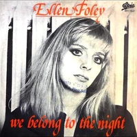 We belong to the night \ Young lust - ELLEN FOLEY