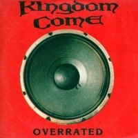 Overrated \ Just like a wild rose - KINGDOM COME