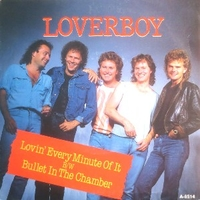 Lovin' every minute of it \ Bullet in the chamber - LOVERBOY