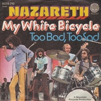 My white bicycle \ Too bad,too sad - NAZARETH