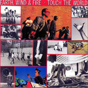 Touch the world - EARTH WIND & FIRE