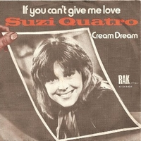 If you can't give me love \ Cream dream - SUZI QUATRO