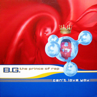 Can't love you - B.G. THE PRINCE OF RAP