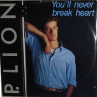You'll never break my heart\Game of life - P.LION
