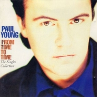 From time to time-The singles collection - PAUL YOUNG