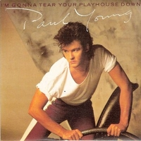 I'm gonna tera your playhouse down \ Broken man - PAUL YOUNG