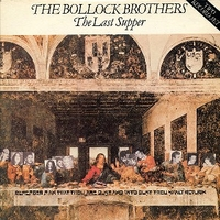 The last supper - BOLLOCK BROTHERS
