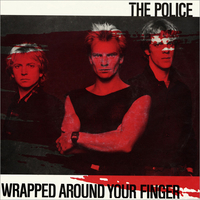 Wrapped around your finger \ Someone to talk to - POLICE