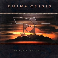 What price paradise - CHINA CRISIS