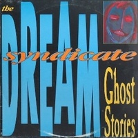 Ghost stories - DREAM SYNDICATE