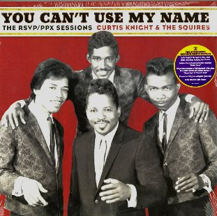 You can't use my name-The RSVP/PPX sessions - JIMI HENDRIX \ Curtis Knight & the squires
