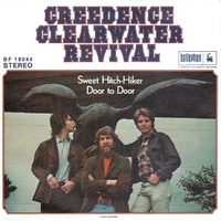 Sweet hitch-hiker \ Door to door - CREEDENCE CLEARWATER REVIVAL