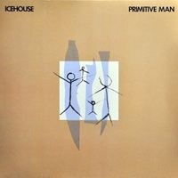 Primitive man - ICEHOUSE