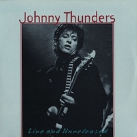 Live and unreleased - JOHNNY THUNDERS