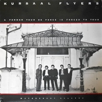 A former tour de force is forced to tour - KURSAAL FLYERS