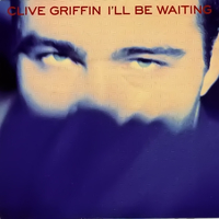 I'll be waiting \ Whenever my heartbeats (live) - CLIVE GRIFFIN