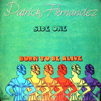 Born to be alive (part 1&2) - PATRICK HERNANDEZ