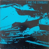 T. and the starburst - T. AND THE STARBURST
