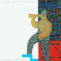 Walk out to winter (ext.vers.) - AZTEC CAMERA
