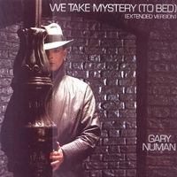 We take mistery (to bed) (extended vesrion) - GARY NUMAN