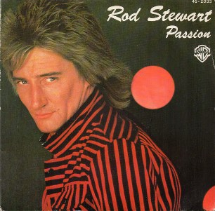 Passion \ Better of dead - ROD STEWART