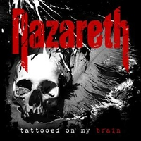 Tattooed on my brain - NAZARETH
