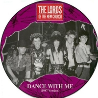 Dance with me (1987 version) - LORDS OF THE NEW CHURCH
