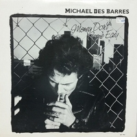 Money don't come easy - MICHAEL DES BARRES