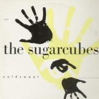 Coldsweat - SUGARCUBES