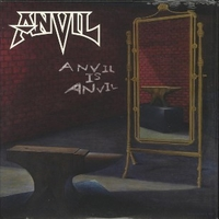 Anvil is Anvil - ANVIL