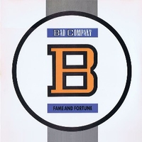Fame and fortune - BAD COMPANY