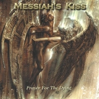 Prayer for the dying - MESSIAH'S KISS