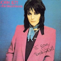I love rock'n'roll - JOAN JETT