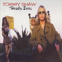 7 deadly zens - TOMMY SHAW