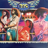 You get what you want live - REO SPEEDWAGON